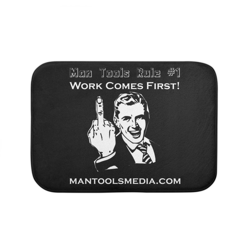 Work Comes First! Home Bath Mat by Man Tools Merch
