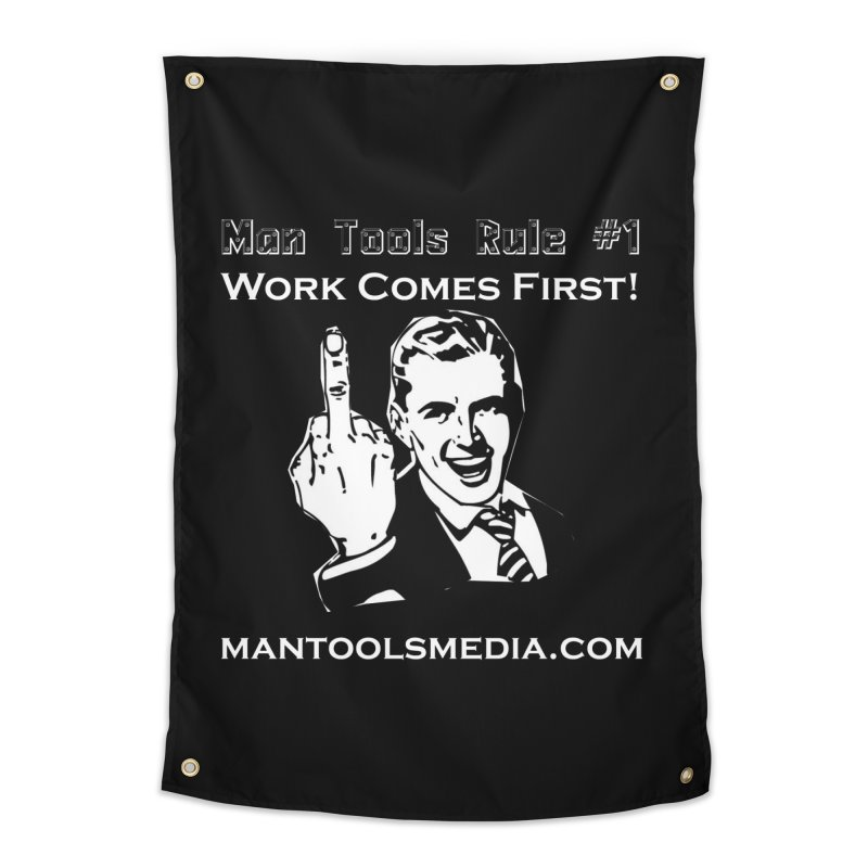 Work Comes First! Home Tapestry by Man Tools Merch