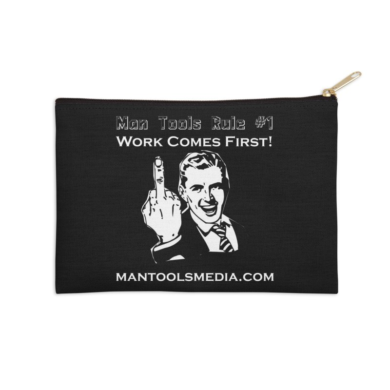 Work Comes First! Accessories Zip Pouch by Man Tools Merch