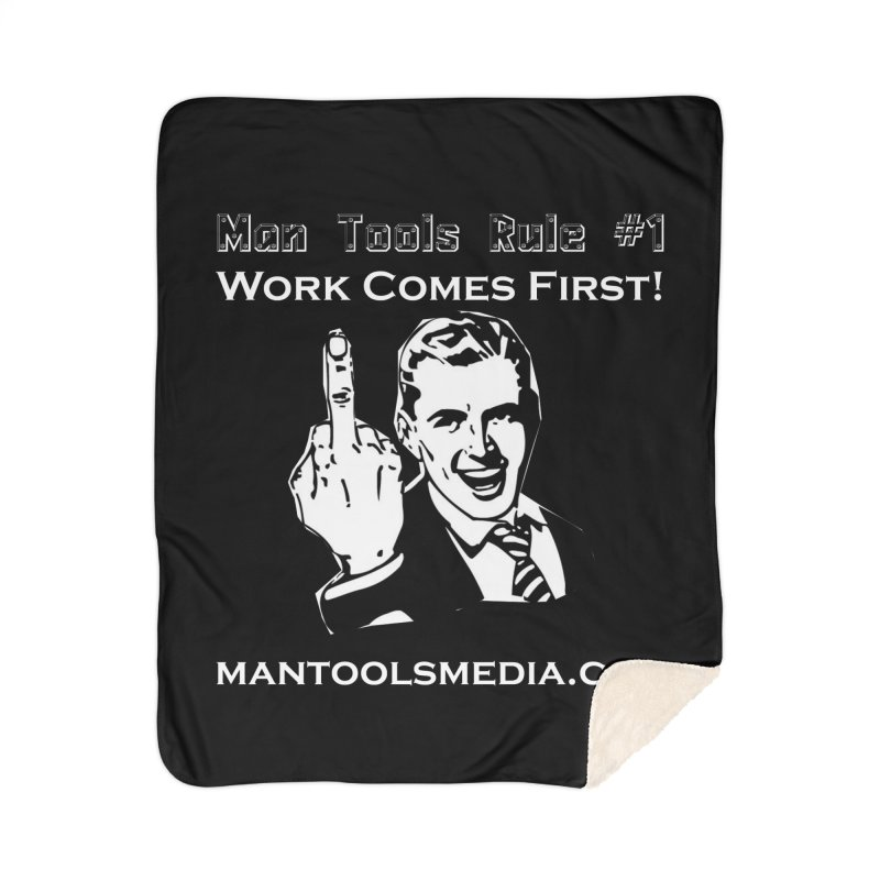 Work Comes First! Home Sherpa Blanket Blanket by Man Tools Merch
