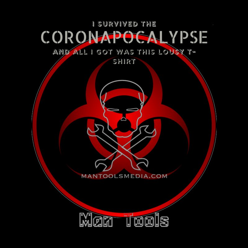 CORONAPOCALYPSE Men's T-Shirt by Man Tools Merch
