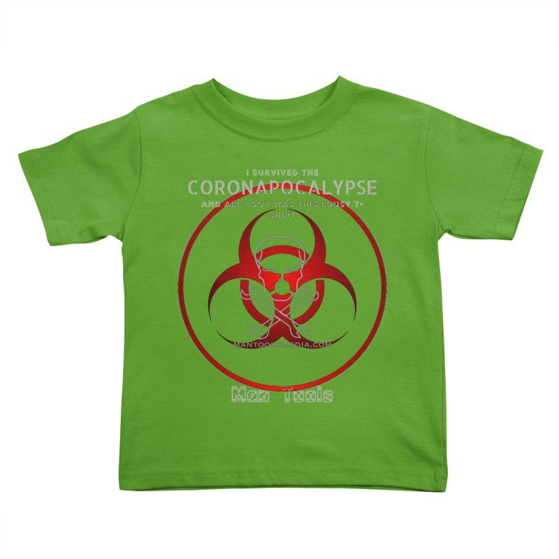 CORONAPOCALYPSE Kids Toddler T-Shirt by Man Tools Merch