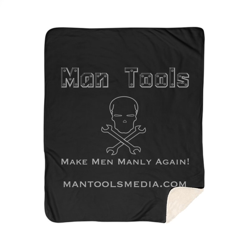 Make Men Manly Again! Home Sherpa Blanket Blanket by Man Tools Merch
