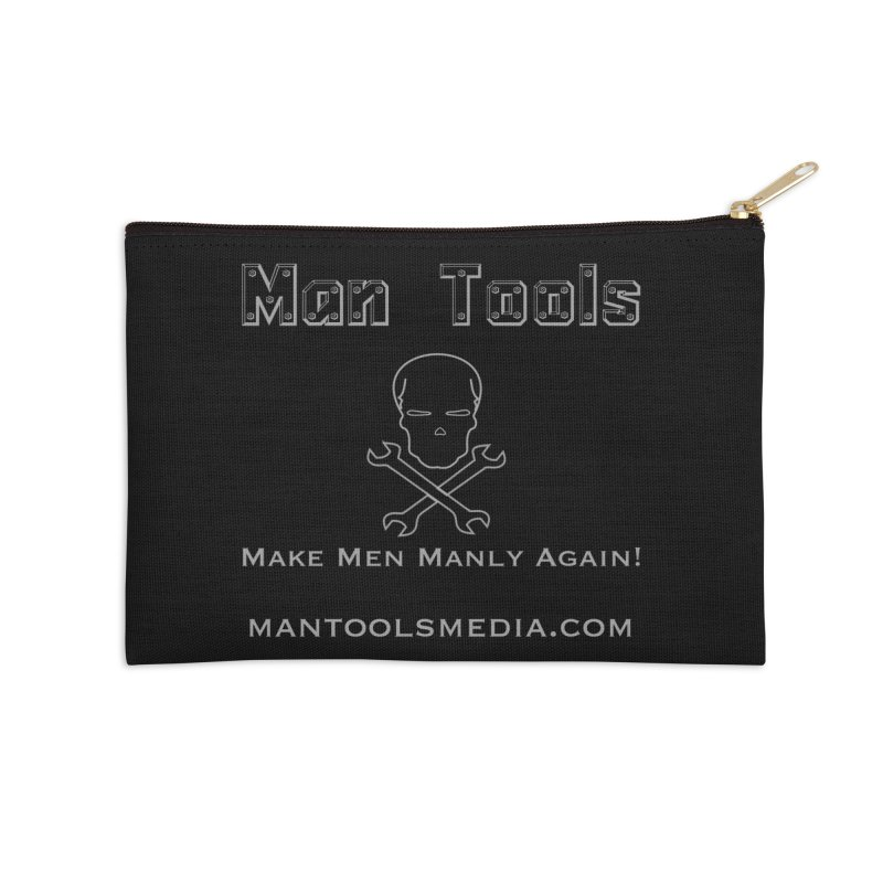 Make Men Manly Again! Accessories Zip Pouch by Man Tools Merch