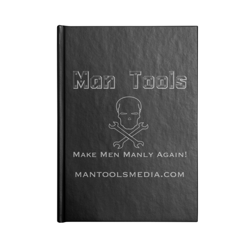 Make Men Manly Again! Accessories Notebook by Man Tools Merch