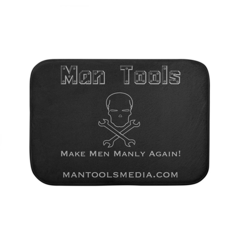 Make Men Manly Again! Home Bath Mat by Man Tools Merch