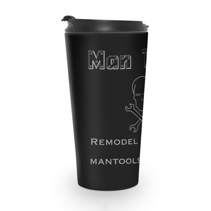 Remodel Your Life! Accessories Travel Mug by Man Tools Merch