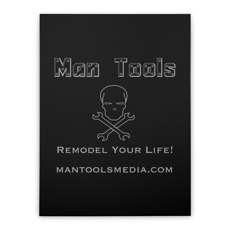 Remodel Your Life! Home Stretched Canvas by Man Tools Merch