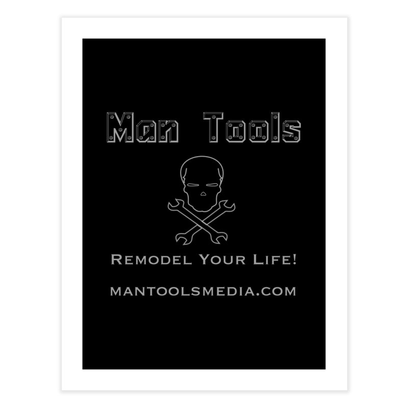 Remodel Your Life! Home Fine Art Print by Man Tools Merch