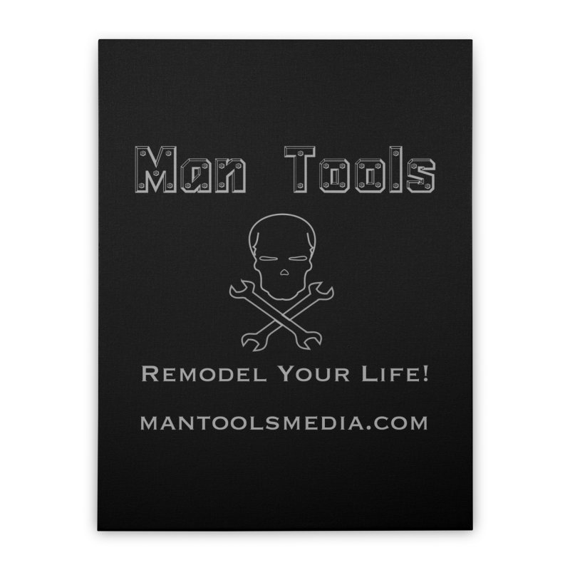 Remodel Your Life! in Stretched Canvas by Man Tools Merch