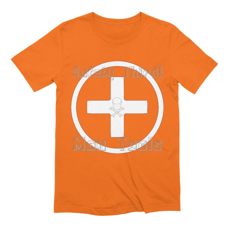 Safety Third! Men's T-Shirt by Man Tools Merch