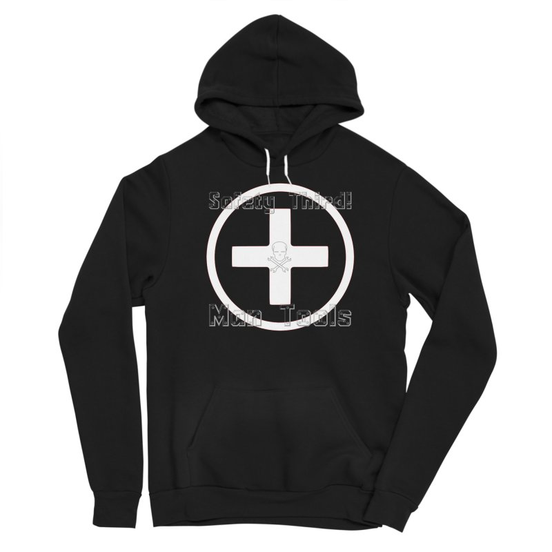 Safety Third! Men's Pullover Hoody by Man Tools Merch