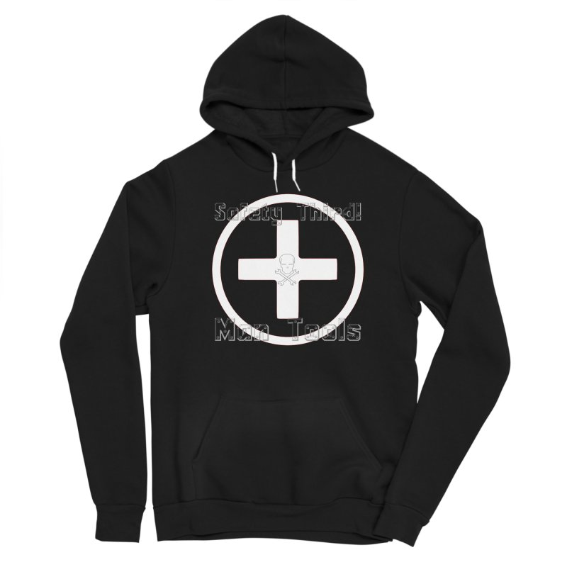 Safety Third! Women's Pullover Hoody by Man Tools Merch