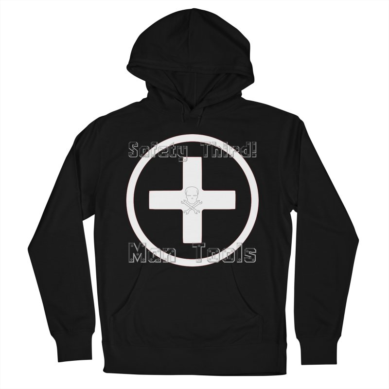 Safety Third! Men's French Terry Pullover Hoody by Man Tools Merch