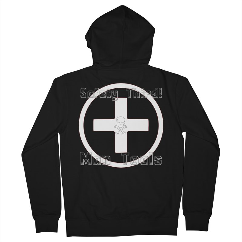 Safety Third! Men's French Terry Zip-Up Hoody by Man Tools Merch