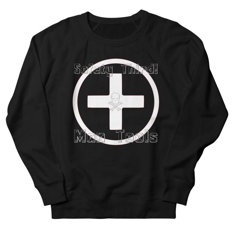 Safety Third! Men's Sweatshirt by Man Tools Merch