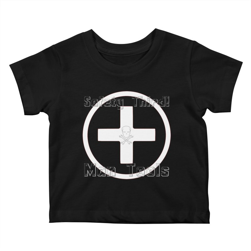 Safety Third! Kids Baby T-Shirt by Man Tools Merch