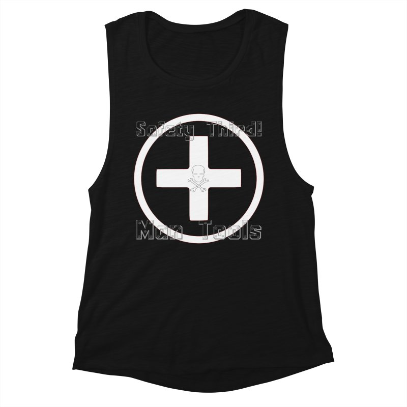 Safety Third! Women's Muscle Tank by Man Tools Merch