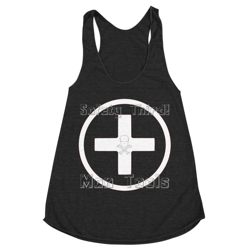Safety Third! Women's Racerback Triblend Tank by Man Tools Merch