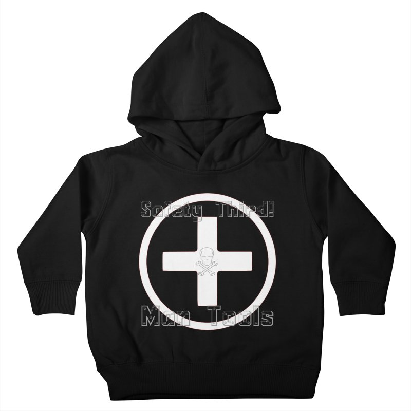 Safety Third! Kids Toddler Pullover Hoody by Man Tools Merch