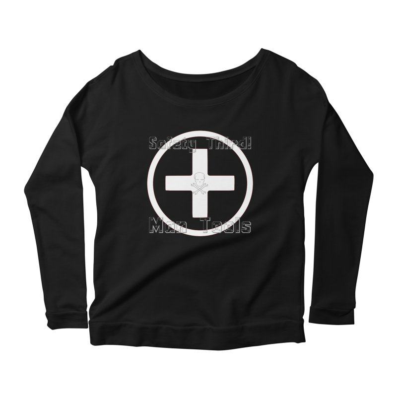 Safety Third! Women's Scoop Neck Longsleeve T-Shirt by Man Tools Merch