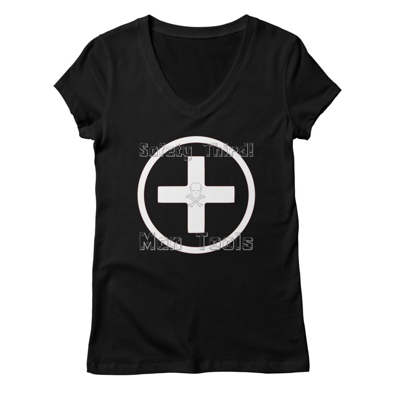 Safety Third! Women's V-Neck by Man Tools Merch