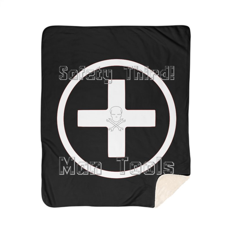 Safety Third! Home Sherpa Blanket Blanket by Man Tools Merch