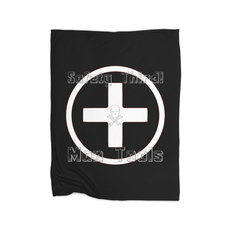 Safety Third! Home Fleece Blanket Blanket by Man Tools Merch