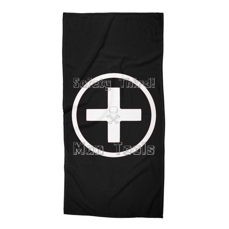 Safety Third! Accessories Beach Towel by Man Tools Merch