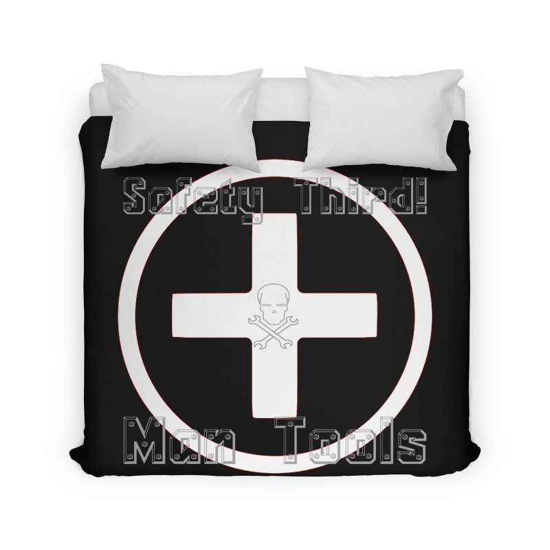 Safety Third! Home Duvet by Man Tools Merch
