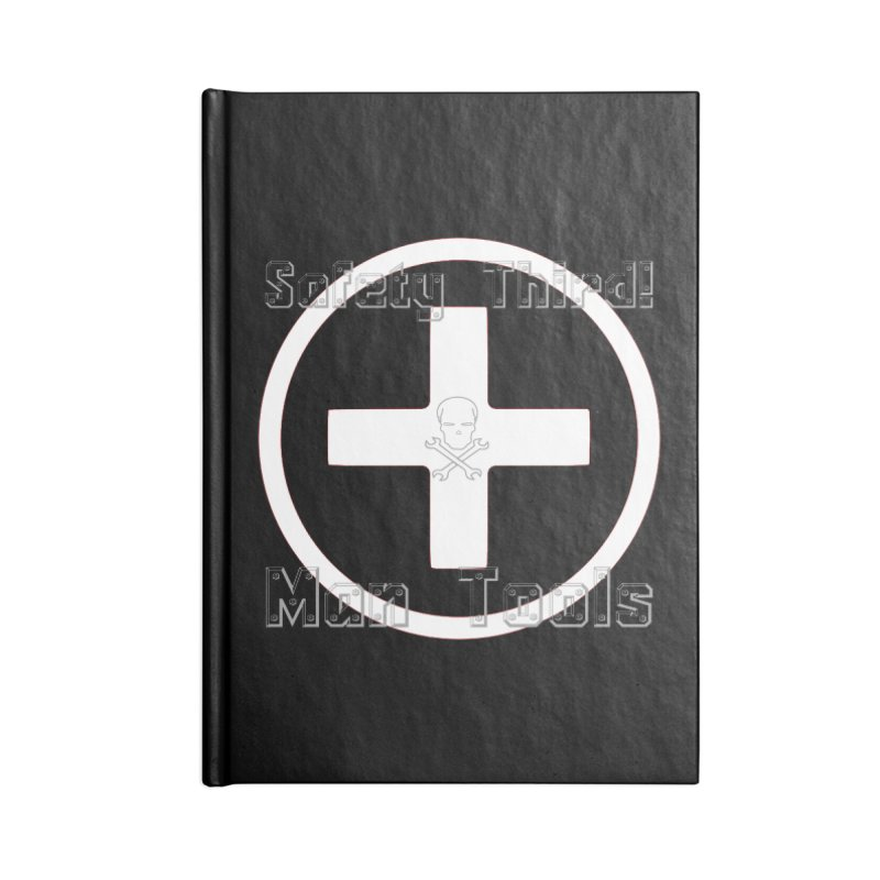 Safety Third! Accessories Blank Journal Notebook by Man Tools Merch