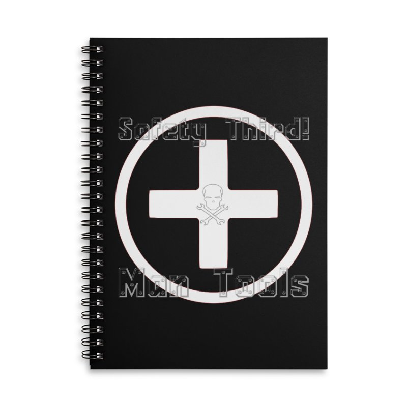 Safety Third! Accessories Lined Spiral Notebook by Man Tools Merch