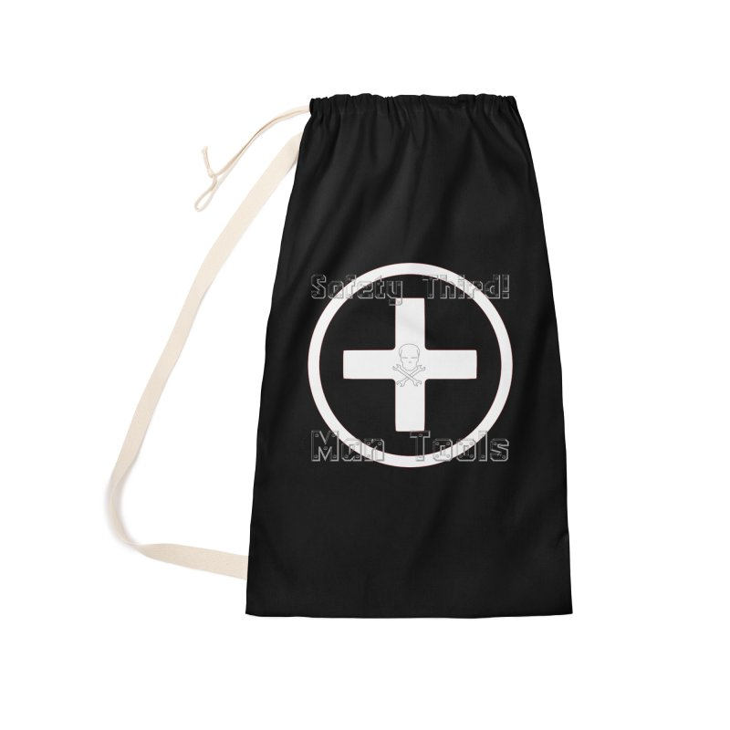 Safety Third! Accessories Laundry Bag Bag by Man Tools Merch