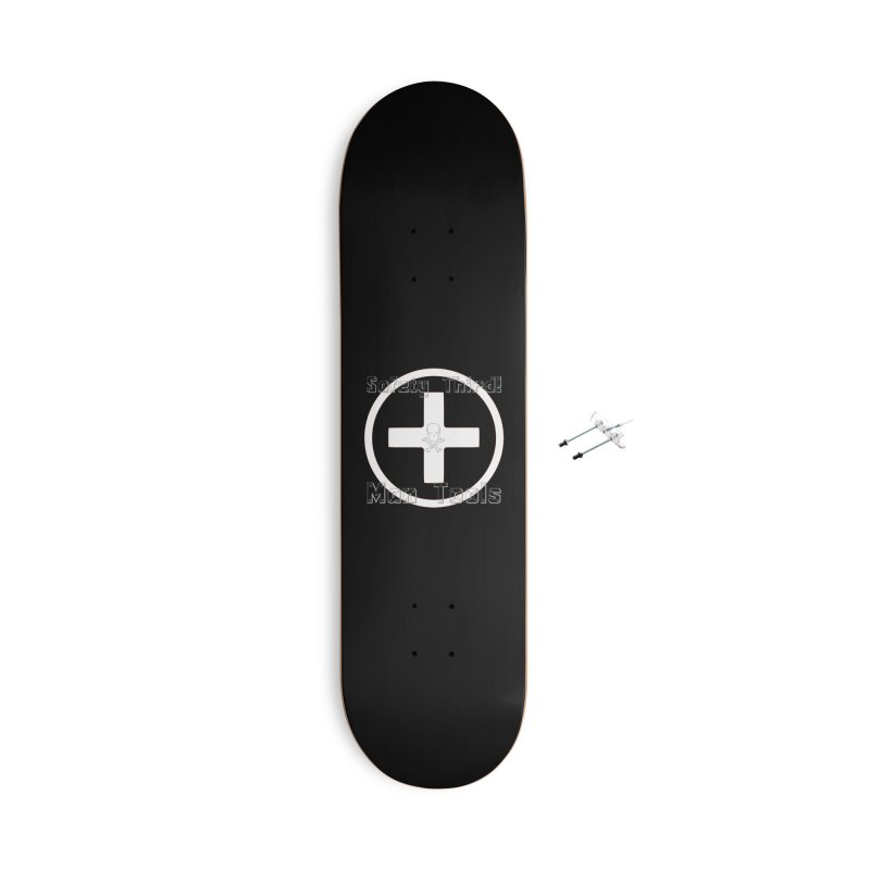 Safety Third! Accessories With Hanging Hardware Skateboard by Man Tools Merch