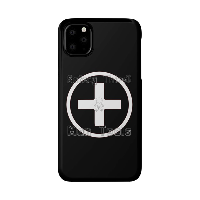 Safety Third! Accessories Phone Case by Man Tools Merch