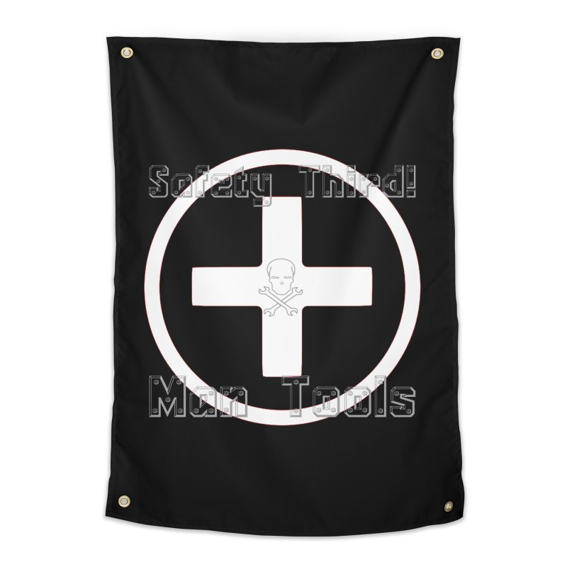 Safety Third! Home Tapestry by Man Tools Merch
