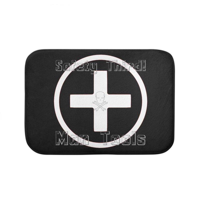 Safety Third! Home Bath Mat by Man Tools Merch