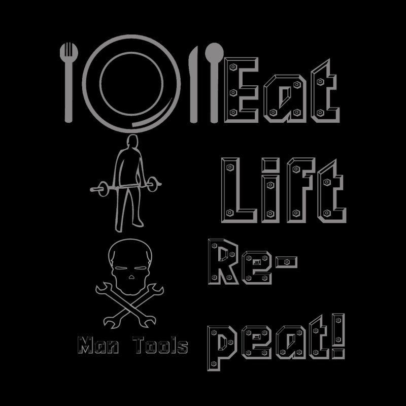EAT LIFT REPEAT! Women's T-Shirt by Man Tools Merch