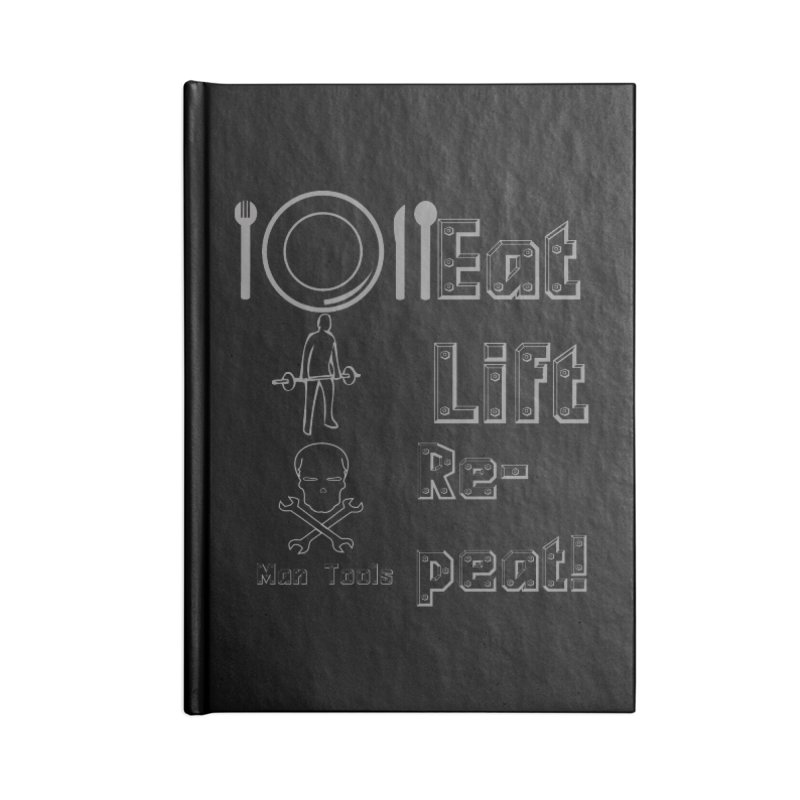 EAT LIFT REPEAT! Accessories Blank Journal Notebook by Man Tools Merch