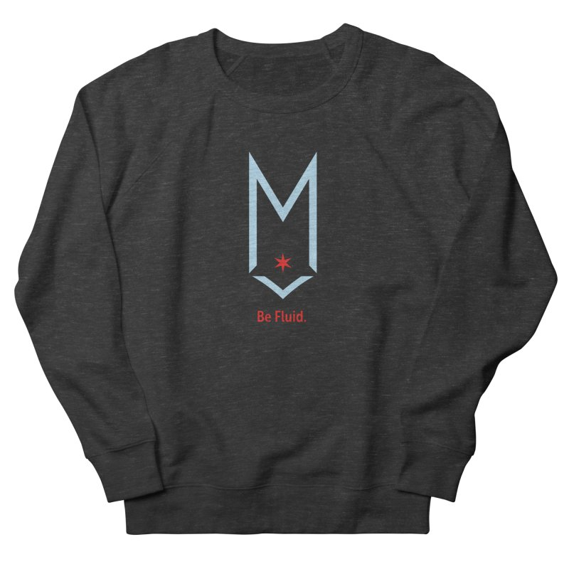 Be Fluid - Chicago Logo Men's French Terry Sweatshirt by Shop Maplewood Brewery & Distillery