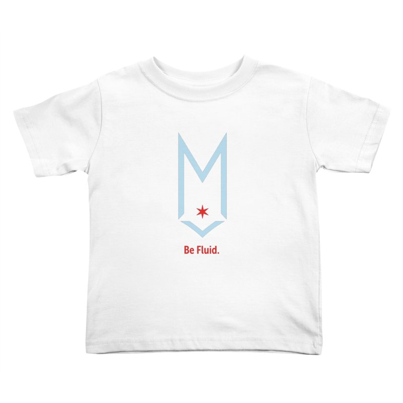 Be Fluid - Chicago Logo Kids Toddler T-Shirt by Shop Maplewood Brewery & Distillery