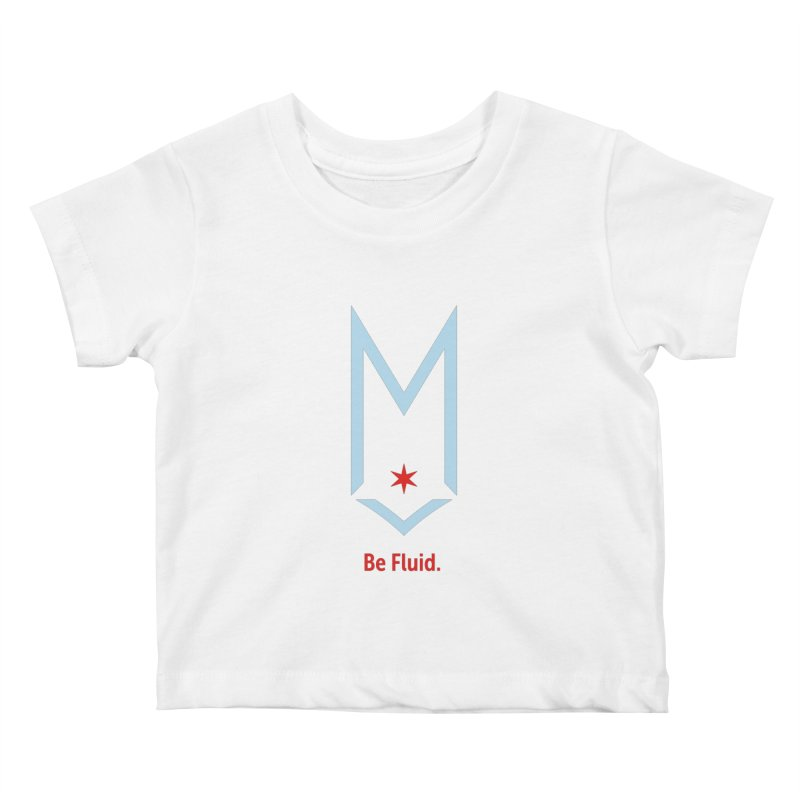 Be Fluid - Chicago Logo Kids Baby T-Shirt by Shop Maplewood Brewery & Distillery