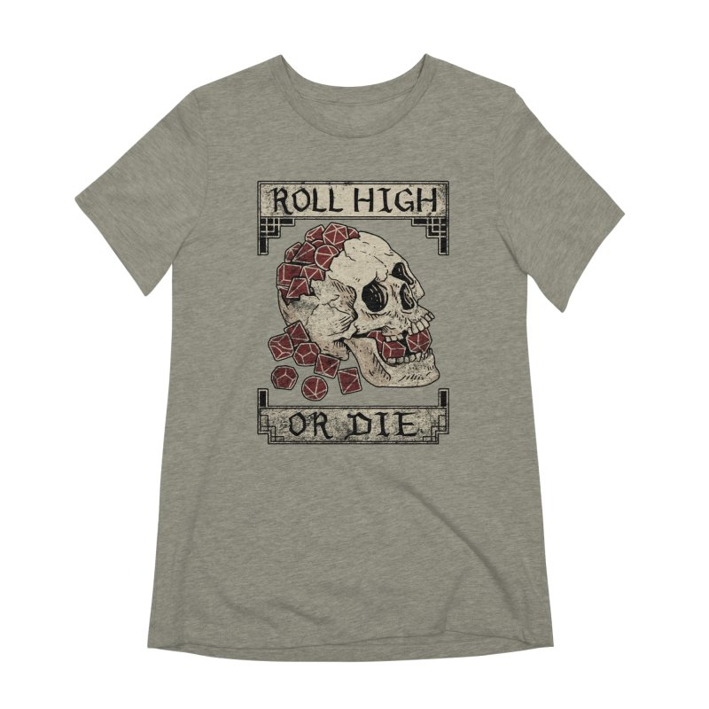 Roll High or Die (Skull and Die) Women's Extra Soft T-Shirt by maratusfunk's Shop