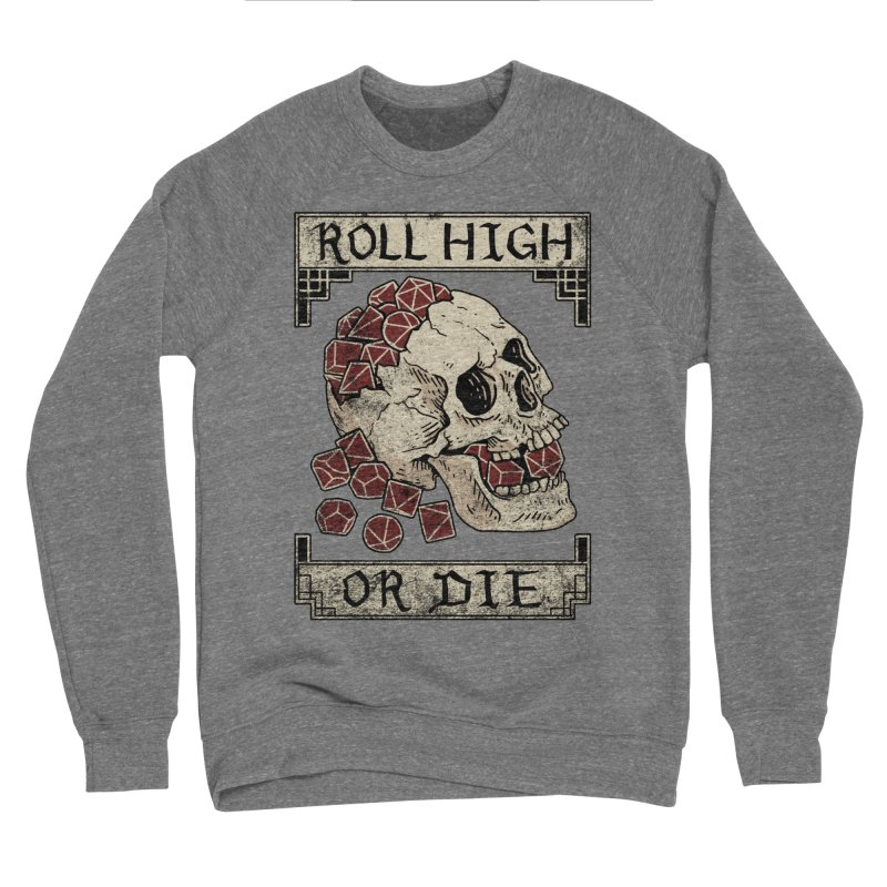 Roll High or Die (Skull and Die) Men's Sponge Fleece Sweatshirt by maratusfunk's Shop