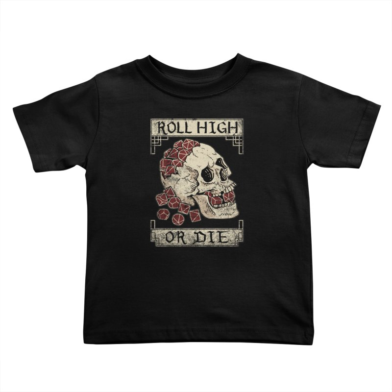 Roll High or Die (Skull and Die) Kids Toddler T-Shirt by maratusfunk's Shop
