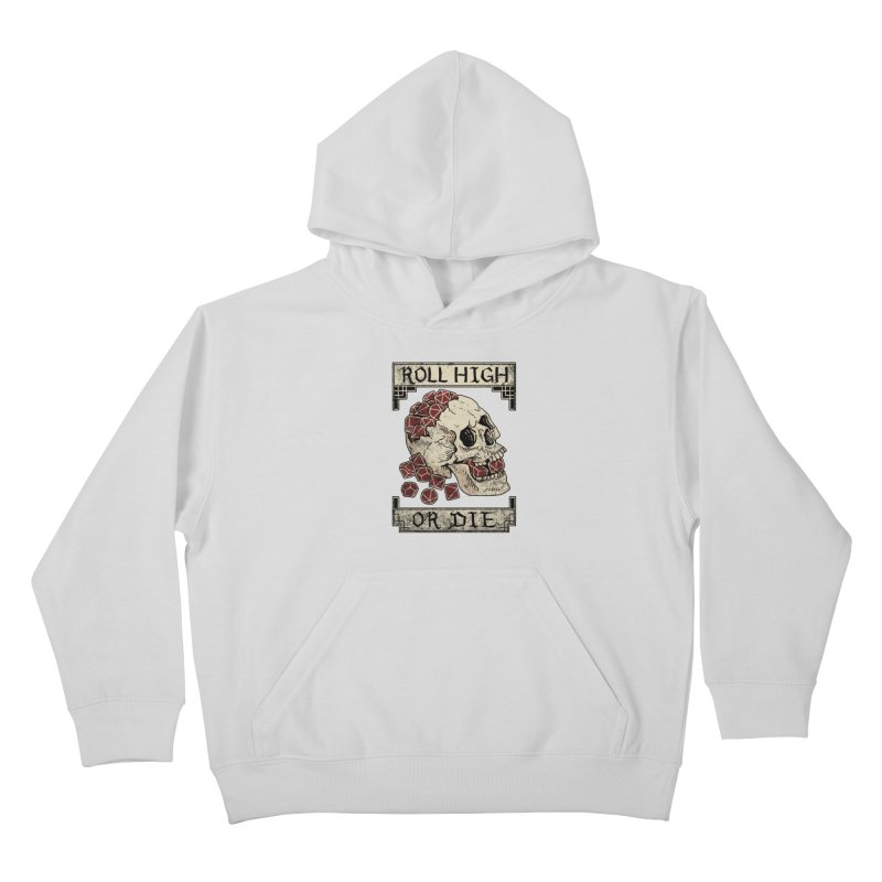 Roll High or Die (Skull and Die) Kids Pullover Hoody by maratusfunk's Shop