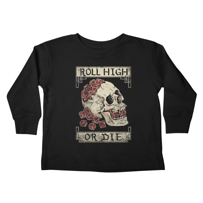 Roll High or Die (Skull and Die) Kids Toddler Longsleeve T-Shirt by maratusfunk's Shop