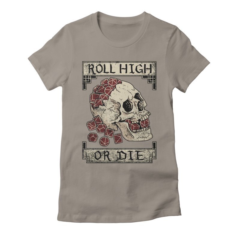 Roll High or Die (Skull and Die) Women's Fitted T-Shirt by maratusfunk's Shop