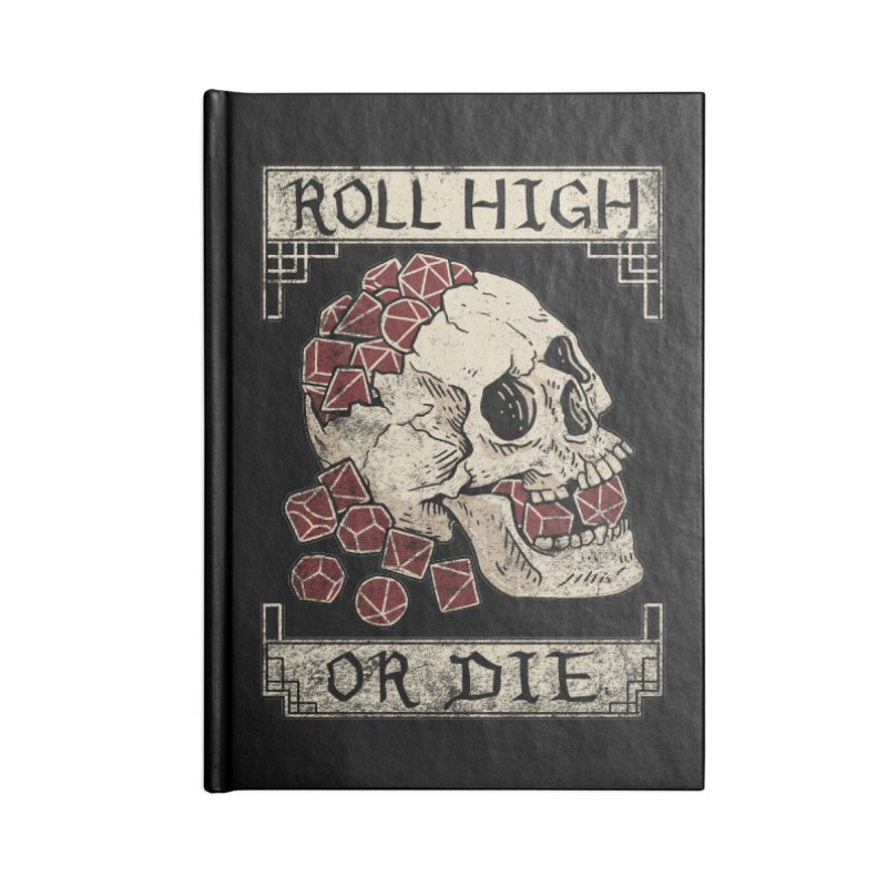 Roll High or Die (Skull and Die) Accessories Lined Journal Notebook by maratusfunk's Shop