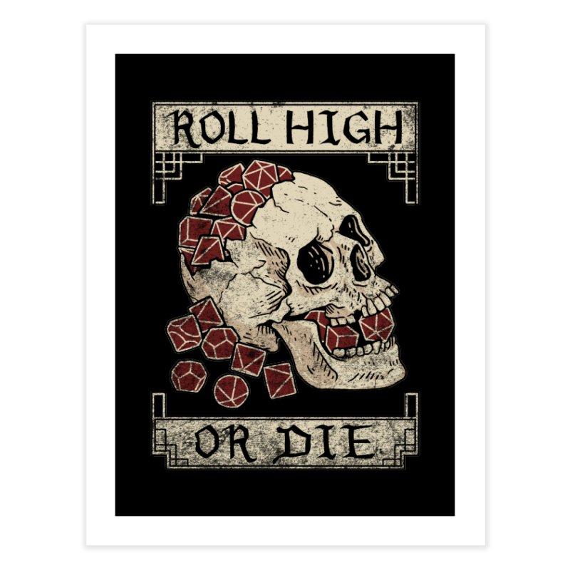 Roll High or Die (Skull and Die) Home Fine Art Print by maratusfunk's Shop